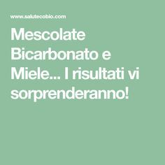 Mescolate Bicarbonato e Miele... I risultati vi sorprenderanno!