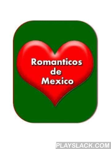 Romanticos De Mexico  Android App - playslack.com , Los mejores compositores contemporáneo de méxico los tienes aquí, románticos por excelencia que pudieron lograr canciones que te llegan al alma.