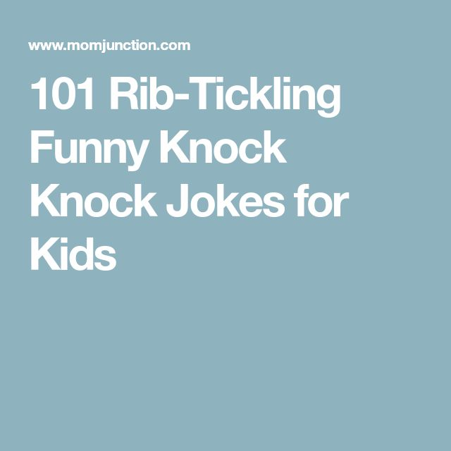 101 Rib-Tickling Funny Knock Knock Jokes for Kids