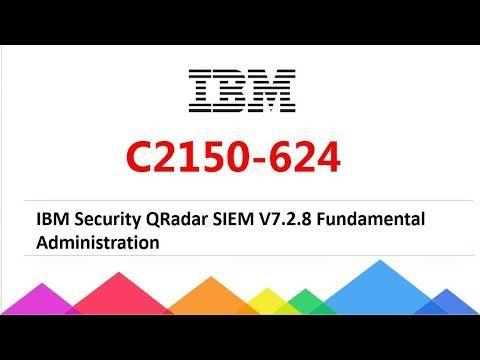 2018 New Passcert C2150 624 Ibm Security Qradar Siem V7 2 8 Fundamenta This Or That Questions Exam Ibm
