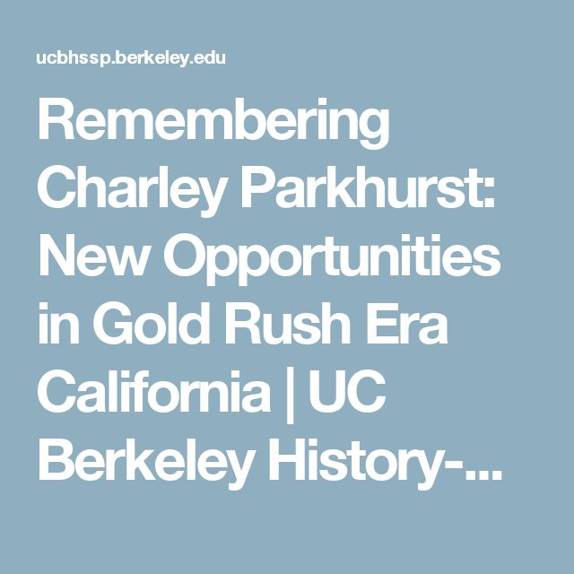 Remembering Charley Parkhurst: New Opportunities in Gold Rush Era California | UC Berkeley History-Social Science Project