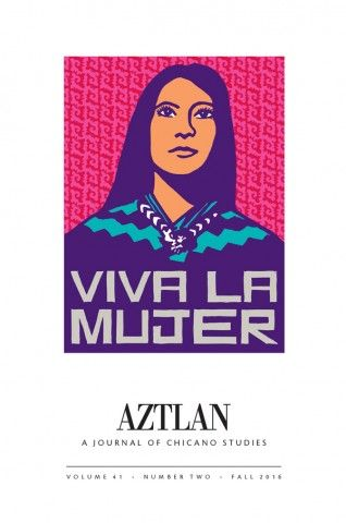 Aztlán: A Journal of Chicano Studies | UCLA Chicano Studies Research Center
