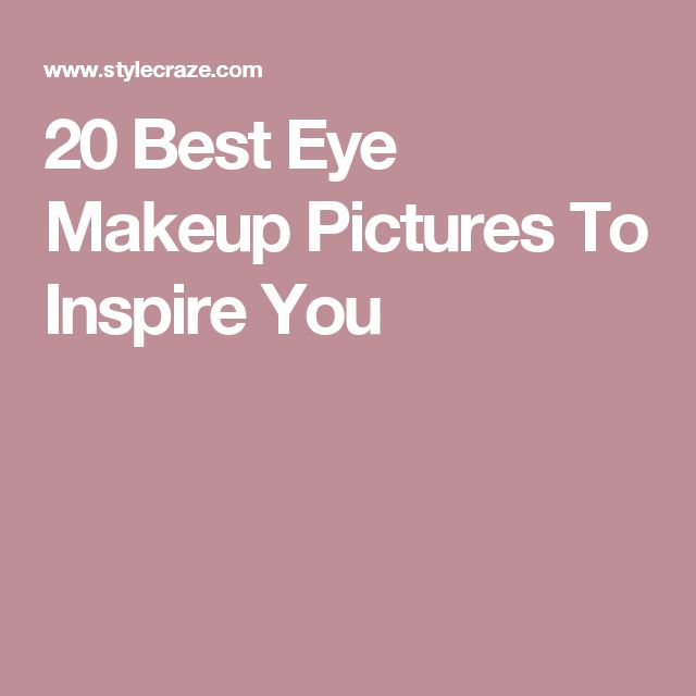 20 Best Eye Makeup Pictures To Inspire You