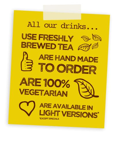 All our drinks use freshly brewed tea