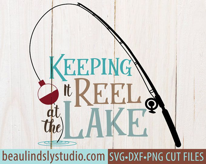 Lake Quote SVG, Fishing SVG Cutting File, Fishing Pun Clip Art, Fishing Reel SVG, Lake svg For Silhouette Pattern, svg For Cricut Projects
