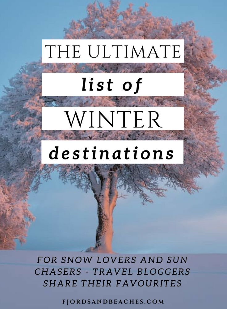 The ULTIMATE List of Winter Destinations