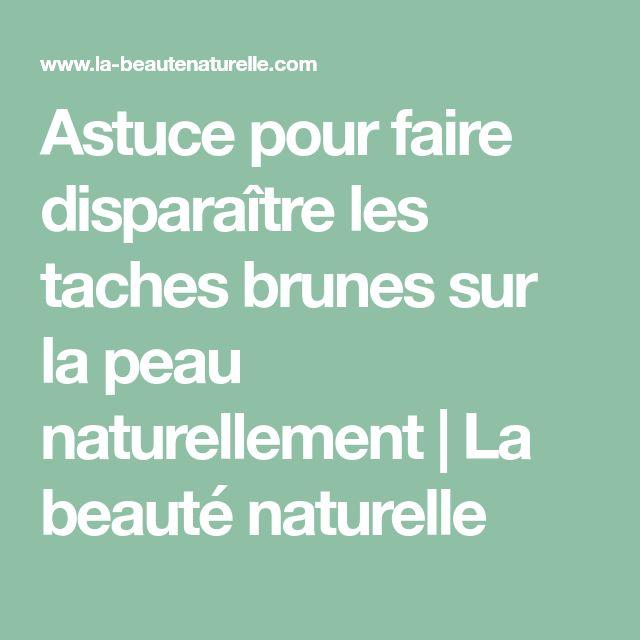 Astuce pour faire disparaître les taches brunes sur la peau naturellement         |          La beauté naturelle