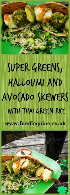 www.foodiequine.co.uk Go GREEN for St Patrick's Day (17th March) with my Heck Super Greens, Halloumi & Avocado Skewers served with Thai Green Rice, Flatbread and Raita. Vegetarian.