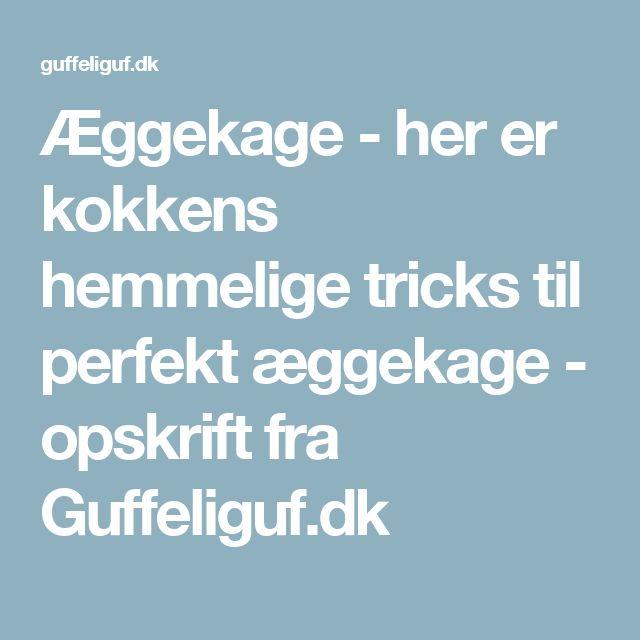 Æggekage - her er kokkens hemmelige tricks til perfekt æggekage - opskrift fra Guffeliguf.dk