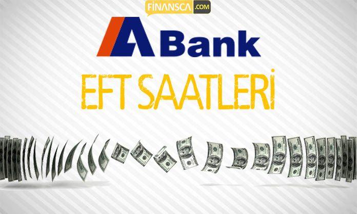 Abank EFT Saatleri