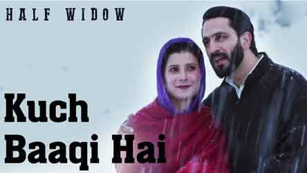 "Kuch Baaqi Hai Lyrics from Bollywood Movie ""Half Widow"" ,The song is sung by Sonu Nigam  & lyrics are written by Sunayana Kachroo and music is composed also Sonu Nigam.            Half Widow is an upcoming"