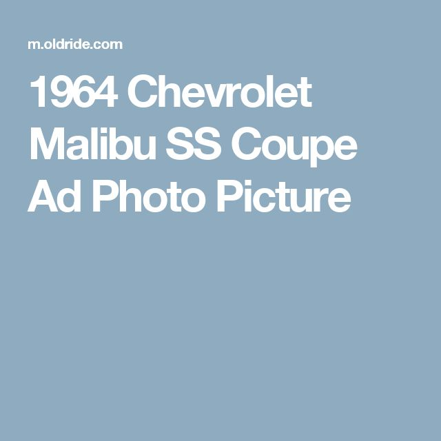 1964 Chevrolet Malibu SS Coupe Ad Photo Picture