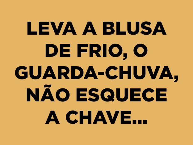"""""""Vai pegar um resfriado assim"""".   22 frases que toda mãe brasileira já falou"""