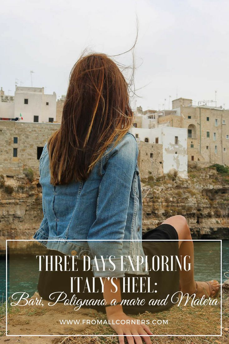 Three days exploring Italy's heel: Bari, Polignano a mare and Matera