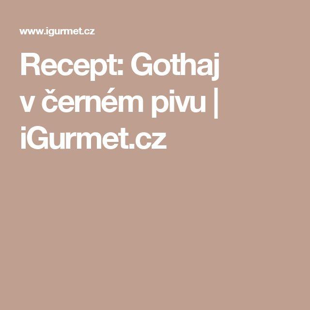 Recept: Gothaj včerném pivu | iGurmet.cz