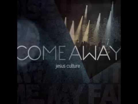 Jesus Culture - Come Away (Full Album)
