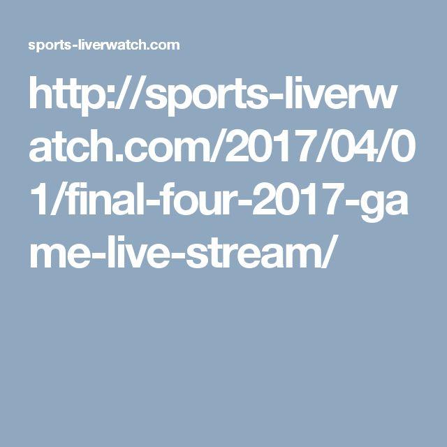 http://sports-liverwatch.com/2017/04/01/final-four-2017-game-live-stream/