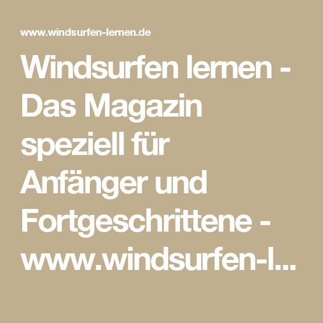Windsurfen lernen - Das Magazin speziell für Anfänger und Fortgeschrittene - www.windsurfen-lernen.de