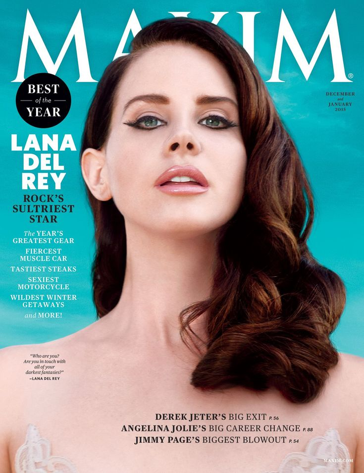 Lana Del Rey: <i>Maxim</i>'s Dec/Jan 2015 Cover Girl--Lana Del Rey knows what she's doing. The elusive pop star has garnered the world's attention with style and grace unlike no other. Her addictive sound