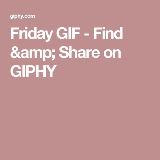 Friday GIF - Find & Share on GIPHY