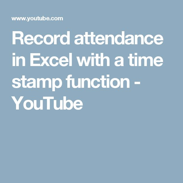 Record attendance in Excel with a time stamp function - YouTube