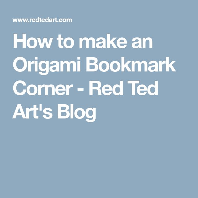 How to make an Origami Bookmark Corner - Red Ted Art's Blog