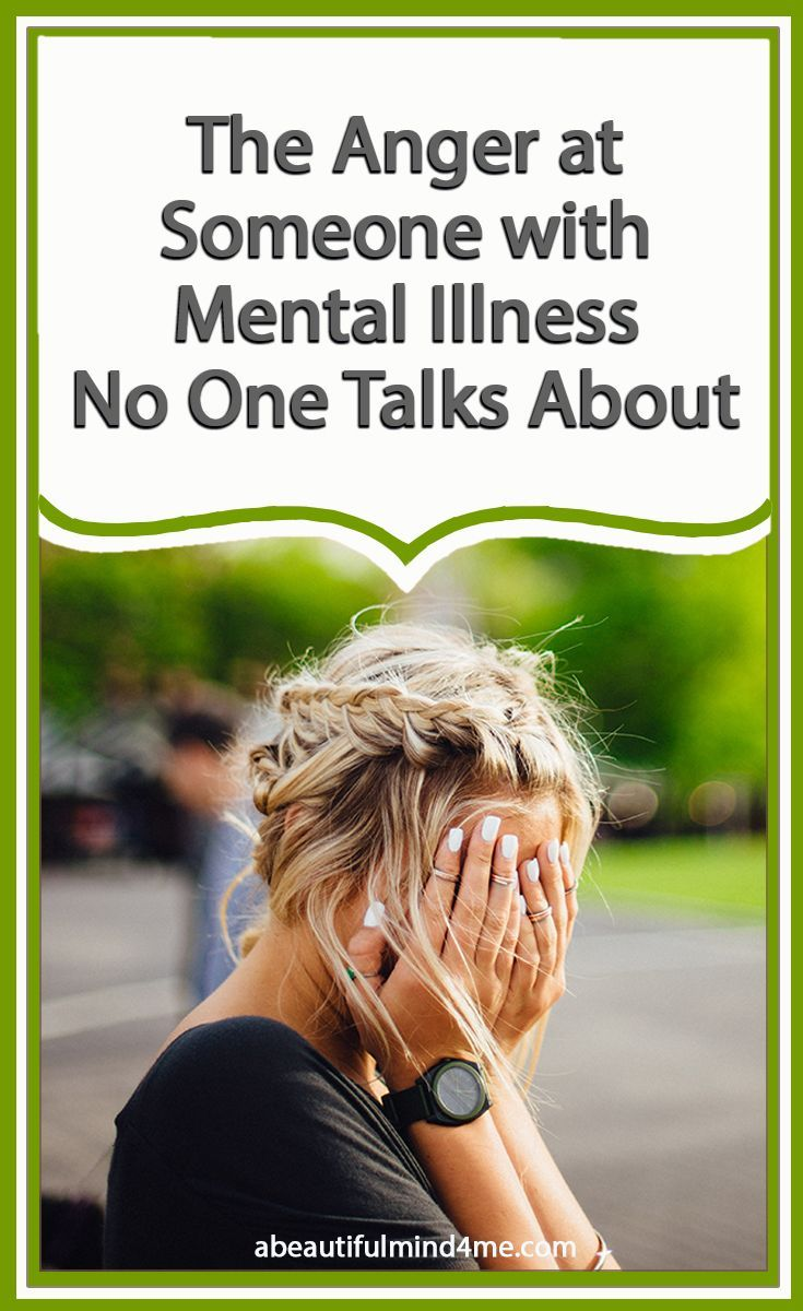 Is it okay to be angry at someone who struggles with mental illness?