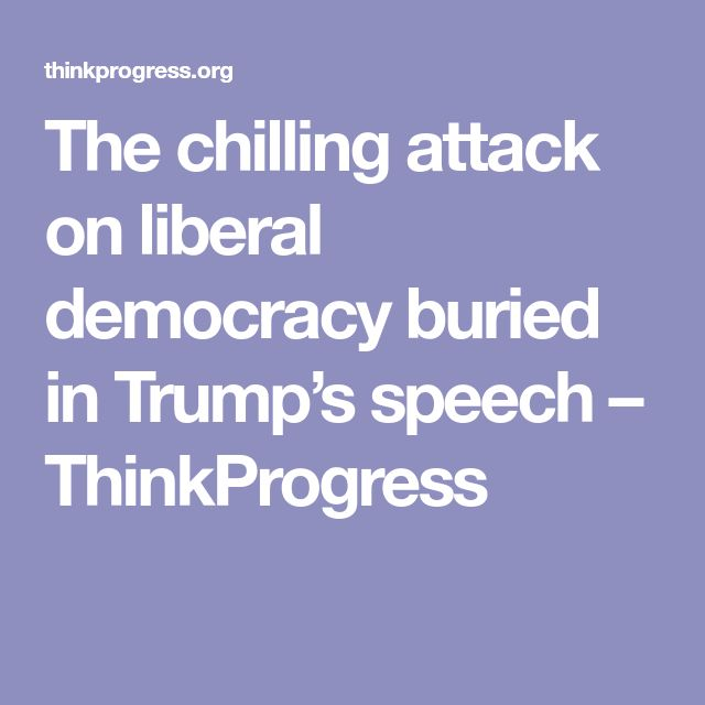 The chilling attack on liberal democracy buried in Trump's speech – ThinkProgress