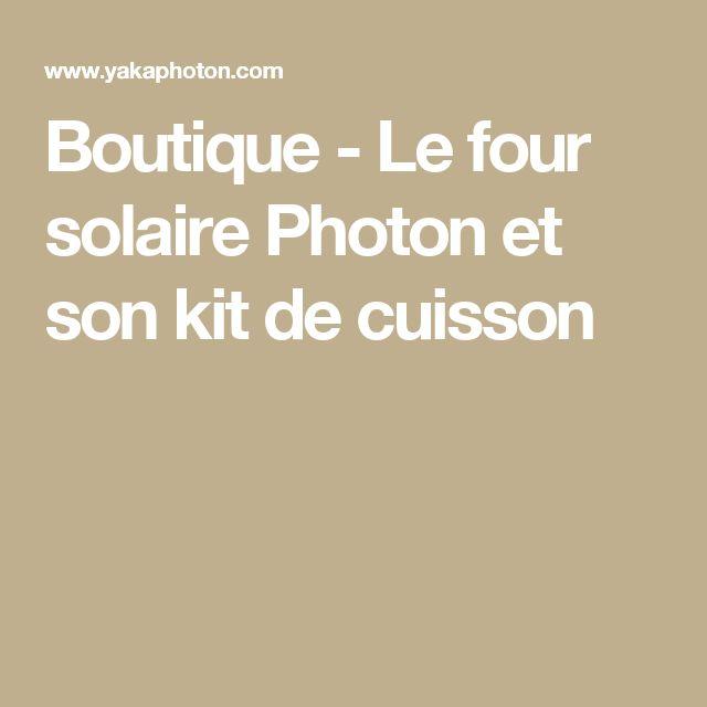 Boutique - Le four solaire Photon et son kit de cuisson