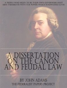 A Dissertation on the Canon and Feudal Law by John Adams - The Federalist Papers