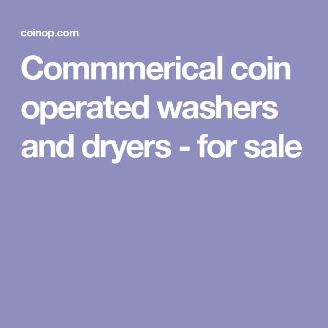Commmerical coin operated washers and dryers - for sale