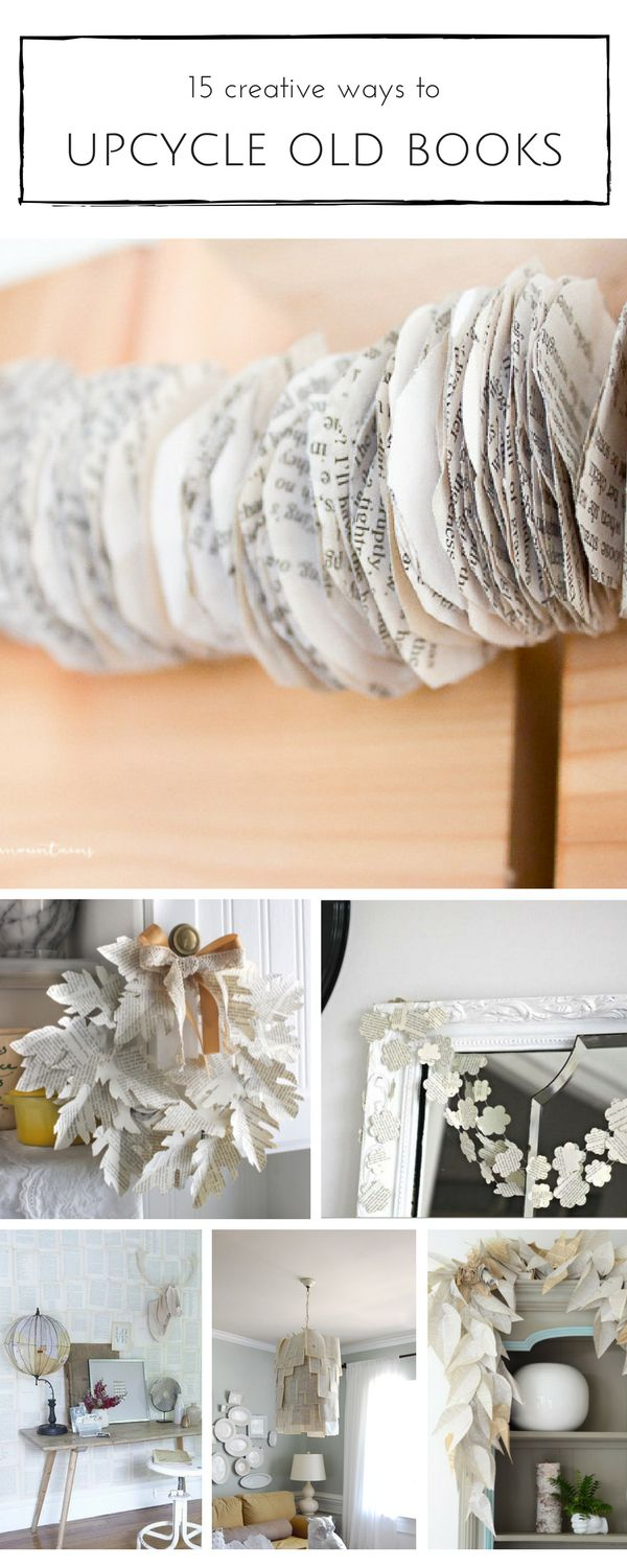 15 inexpensive and creative crafts to make with old books!   www.makingitinthemountains.com