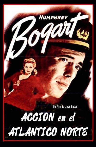 """ACTION IN THE NORTH ATLANTIC (1943) - Dir. Lloyd Bacon - Una interesante contribución a la marina mercante durante la Segunda Guerra Mundial. Gracias a ella, Gran Bretaña pudo recibir la ayuda norteamericana necesaria para ganarla. Los barcos mercantes fueron el principal blanco de las """"manadas de lobos"""" de submarinos alemanes."""