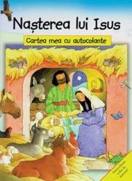 Naşterea lui Isus - cartea mea cu autocolante       Citeşte despre evenimentele întâmplate în preajma naşterii lui Isus: recensământul roman, cum au primit vestea păstorii de lângă Betleem, despre staulul din Betleem unde S-a născut Isus, despre cântarea îngerilor din cer şi cum i-au vizitat păstorii pe Isus, pe Maria şi pe Iosif în staul.       Apoi alege autocolantele care se potrivesc fiecărei povestiri şi completează imaginile de pe paginile acestei cărţi!