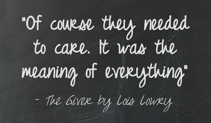 One of my favorite quotes from the book, The Giver by Lois Lowry. This quote courtesy of @Pinstamatic (http://pinstamatic.com)