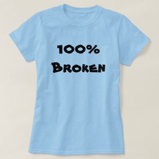 100% Broken Blue T-Shirt Show to the world with this blue t-shirt that you are 100% broken. You can also customise this product to change the text, font type and text colour.