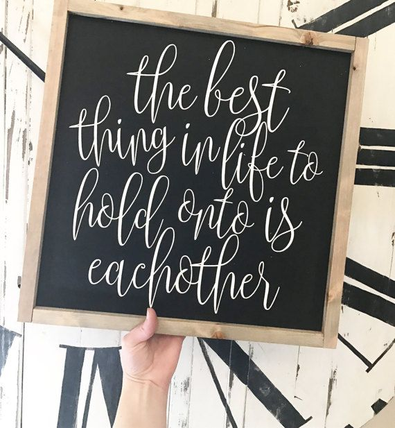 """MORE COLORS & SIZES 18×18 """"The Best Thing In Life To Hold Onto Is Eachother"""" / hand painted / wood sign / farmhouse style / rustic"""