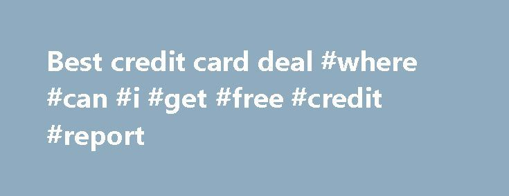 Best credit card deal #where #can #i #get #free #credit #report http://credit.remmont.com/best-credit-card-deal-where-can-i-get-free-credit-report/  #best credit card deal # Ink Cash Business Card None Credit Needed: Excellent Full Review: The Ink Cash Business Card Read More...The post Best credit card deal #where #can #i #get #free #credit #report appeared first on Credit.