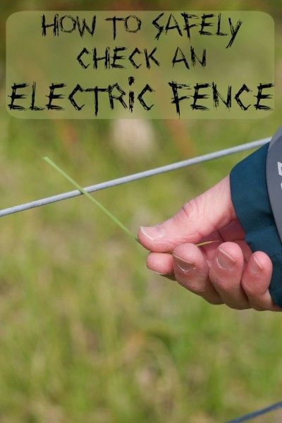 How to Safely check an electric fence: