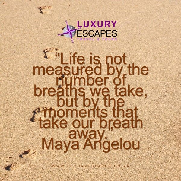 """""""Life is not measured by the number of breaths we take, but by the moments that take our breath away."""": Maya Angelou. The moments we cherish; are when we discover and explore new places and cultures! www.luxuryescapes.co.za"""