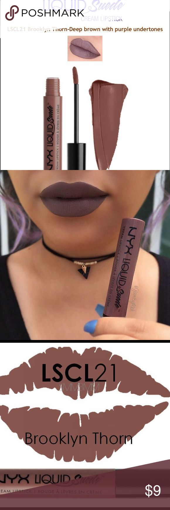 *NEW* Liquid Suede Lipstick *Brooklyn Thorn* *NYX NEW COLOR*Doll of your lips in plush and vibrant colors that are just PERFECT! This NEW liquid cream suede lipstick by NYX Glides on and sets into the perfect matte finish. Available in several velvety soft shades- however MOST are selling out FAST! Also water proof & stays on all day!EXPEDITED SHIPPINGBUNDLE ONLY 3 & RECEIVE AN ADDITIONAL 15% OFF, OR JUST 2 FOR AN ADDITIONAL 10% OFF!ALL ORDERS WILL INCLUDE EXTRA CUTE FREE GIFTS!COME CHECK…