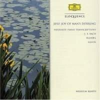Bach, Handel, Gluck: Favourite Piano Transcriptions (arr. Kempff); English Suite No.3; French Suite No. 5 - Wilhelm Kempff