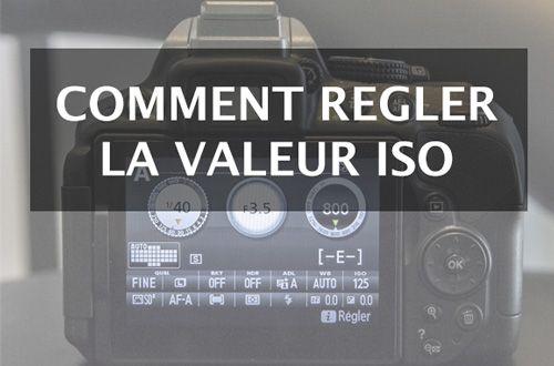 Qu'est-ce que le réglage ISO et comment choisir la bonne valeur ?