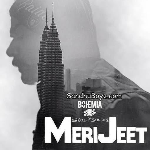 Meri Jeet Bohemia mp3 song & Ringtone Download From sandhuBoyz