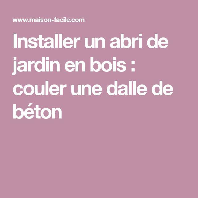 Dalle De Bois Pour Sol Interieur : Installer un abri de jardin en bois : couler une dalle de b?ton