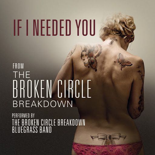 ▶ If I Needed You - The Broken Circle Breakdown (Official) - YouTube