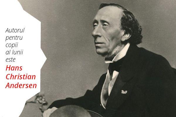 Autorul pentru copii al lunii aprilie 2016 este Hans Christian Andersen.