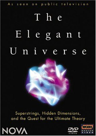 NOVA - The Elegant Universe.  Physicist Brian Greene discusses the historical quest for a grand unified theory in physics which will reconcile quantum physics and general relativity, and considers the possibility that superstring theory may bring an end to that search. disc 1: pt. 1. Einstein's dream; pt. 2. String's the thing -- disc 2: pt. 3. Welcome to the 11th dimension.