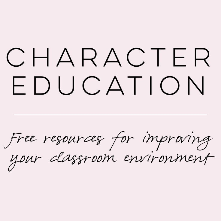 Character Education: Free Resources for Improving Your Classroom Environment