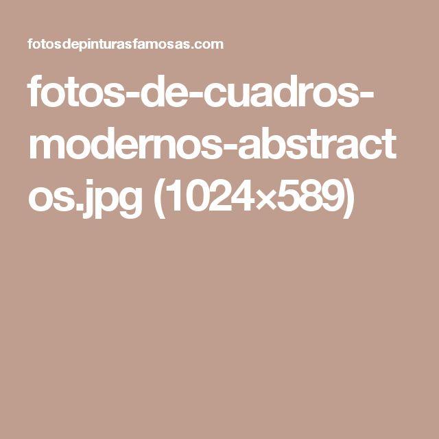 fotos-de-cuadros-modernos-abstractos.jpg (1024×589)